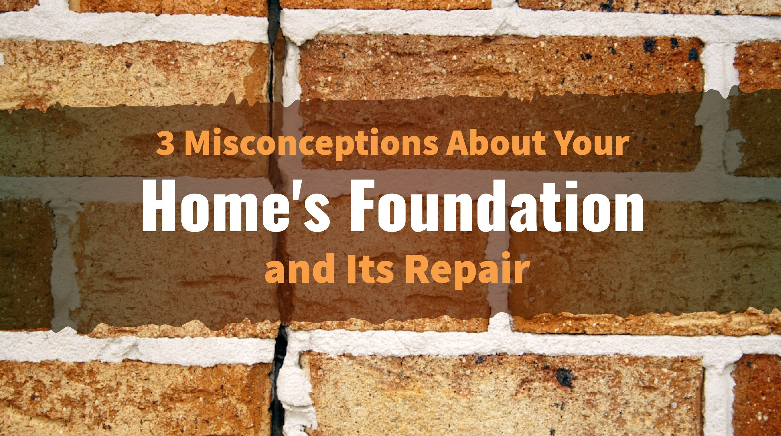 3 Misconceptions About Your Home's Foundation and Its Repair