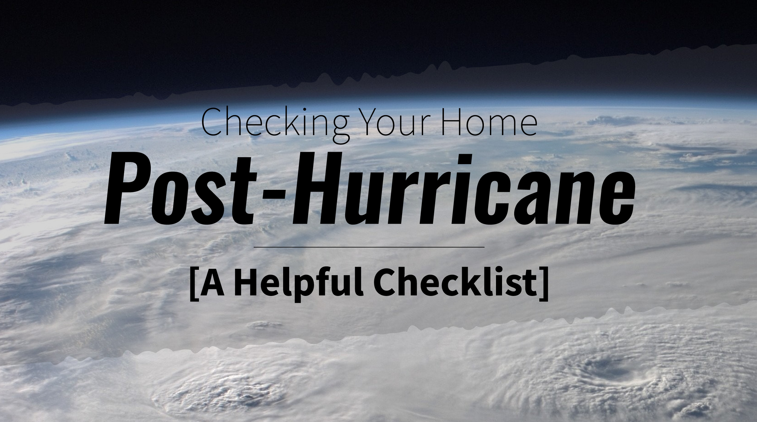 Checking Your Home Post-Hurricane [A Helpful Checklist]