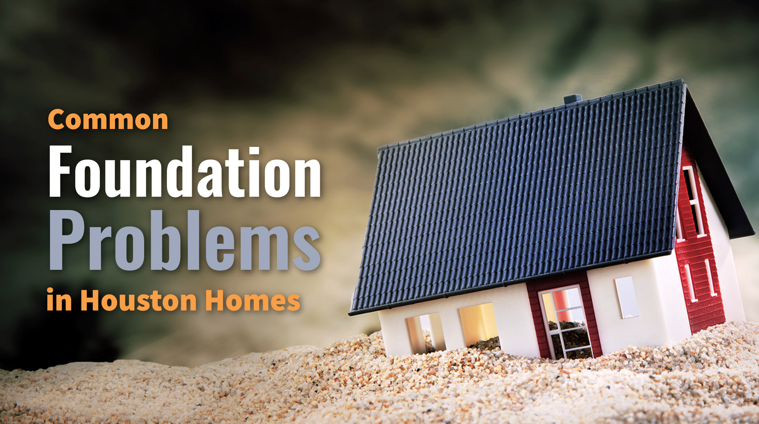 Common Foundation Problems in Houston Homes