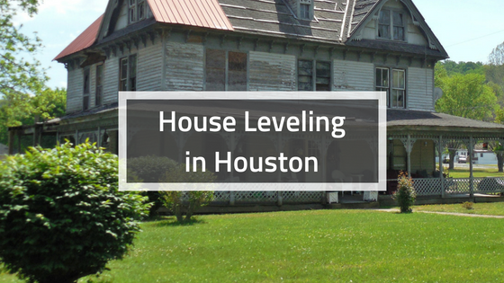 House Leveling in Houston