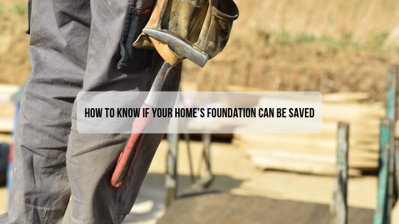 How to Know if Your Home's Foundation Can be Saved