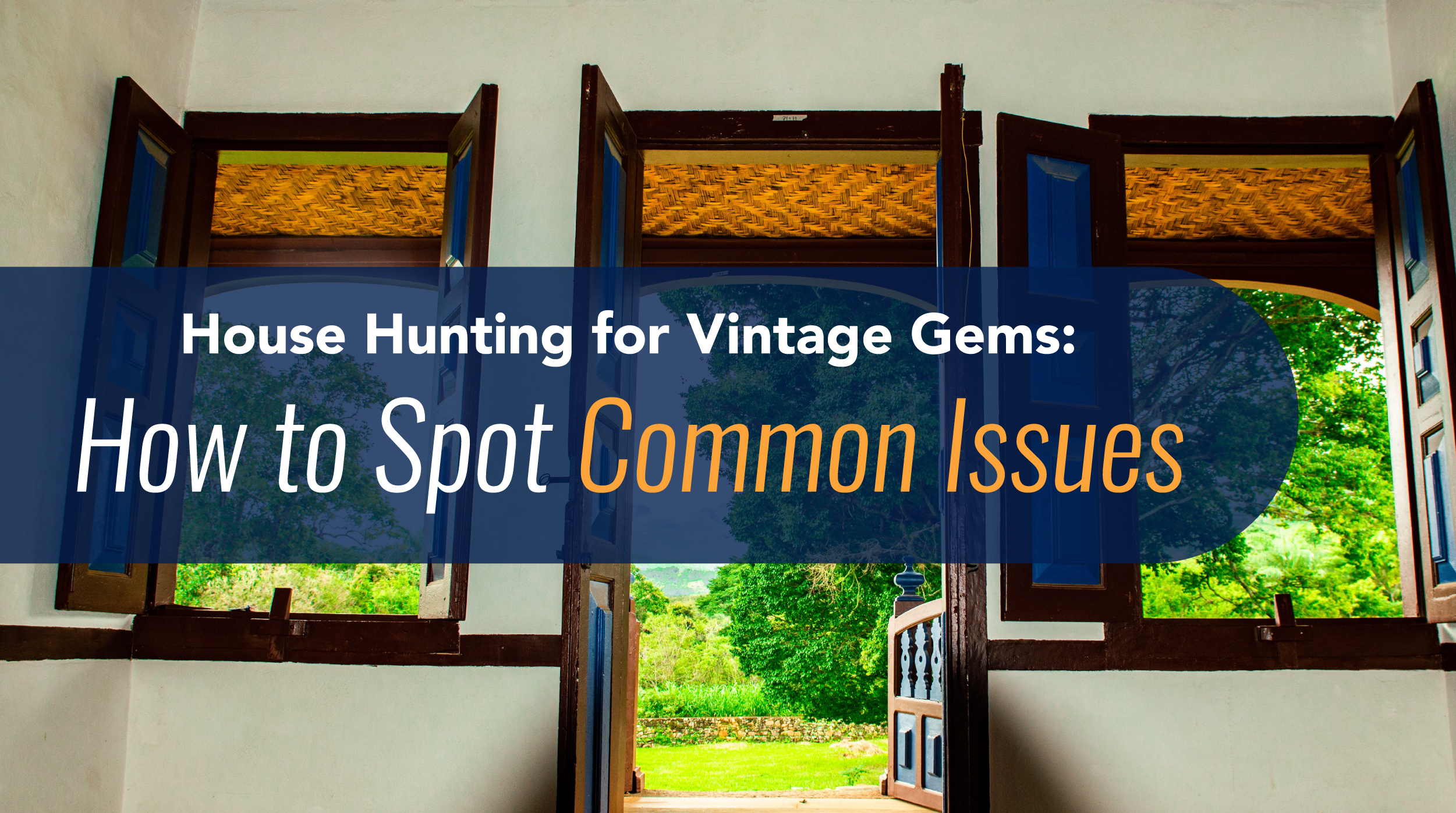 House Hunting for Vintage Gems - How to Spot Common Issues