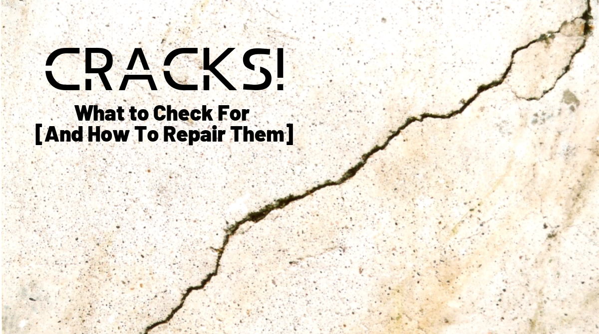 CRACKS! What to Check For [And How To Repair Them]