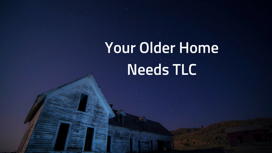 Your Older Home Needs TLC