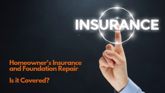 Homeowners Insurance and Foundation Repair